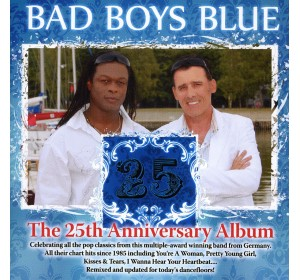 Bad Boys Blue : 25th ANNIVERSARY ALBUM Greatest Hits 2CD Edition