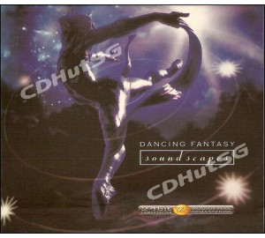 Dancing Fantasy : SOUNDSCAPES Audiophile 24bit CD