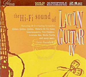 Hi-Fi Sound Of LATIN GUITAR IV Ft Lex Vandyke Audiophile CD