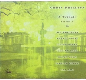 Chris Phillips : A TRIBUTE CD Vol.2