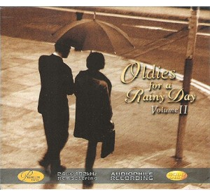 OLDIES FOR A RAINY DAY Vol. II Remastered Audiophile CD
