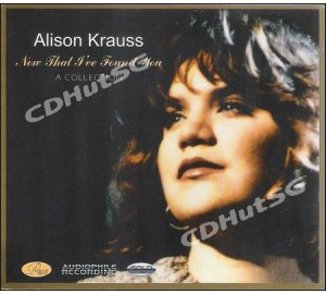 Alison Krauss : NOW THAT I've FOUND YOU - Collection CD Album