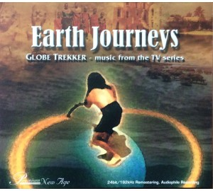 EARTH JOURNEYS GLOBE TREKKER - Music From the TV series 24bit/192kHz Remastering Audiophile CD