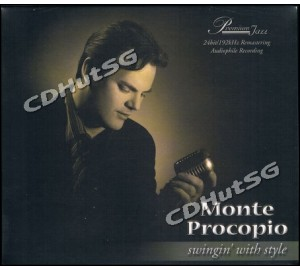 Monte Procopio : SWINGIN' WITH STYLE Audiophile 24Bit 192Khz CD