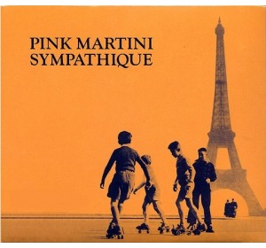Pink Martini : SYMPATHIQUE CD Album