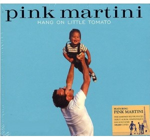 Pink Martini : HANG ON LITTLE TOMATO CD Album