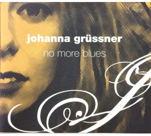 Johanna Grussner : NO MORE BLUES CD Album