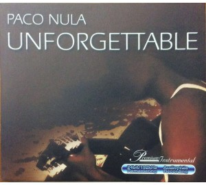 Paco Nula : UNFORGETTABLE 24Bit Remastering Audiophile CD