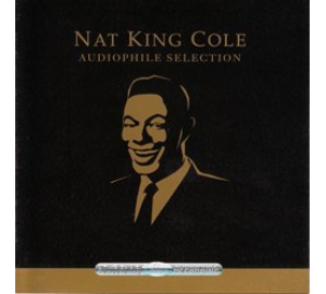 Nat King Cole : AUDIOPHILE SELECTION 24Bit CD Remastered