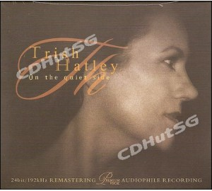 Trish Hatley : ON THE QUIET SIDE Jazz 24bit Audiophile CD