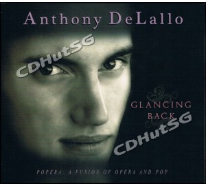 Anthony DeLallo : GLANCING BACK CD Album POPERA - Fusion Of Opera & Pop