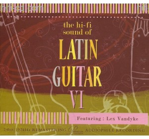 Hi-Fi Sound Of LATIN GUITAR VI Ft Lex Vandyke Audiophile CD