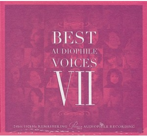 BEST AUDIOPHILE VOICES VII - Vol.7 CD 24 Bit 192 KHz Remastered