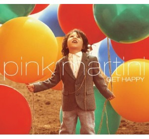 Pink Martini : GET HAPPY CD Album