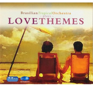 Brasilian Tropical Orchestra Plays LOVE THEMES 24bit Remastering CD
