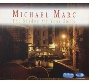 Michael Marc : THE SHADOW OF YOUR SMILE 24bit Remastering CD